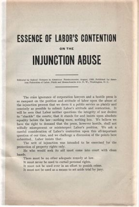 "ESSENCE OF LABOR'S CONTENTION ON THE INJUNCTION ABUSE. Editorial by Samuel Gompers in ""American..."