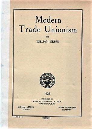 MODERN TRADE UNIONISM. William Green