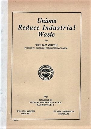 UNIONS REDUCE INDUSTRIAL WASTE: An Address Made in a Round Table Discussion of Industrial Waste,...