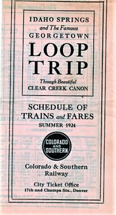IDAHO SPRINGS AND THE FAMOUS GEORGETOWN LOOP TRIP THROUGH BEAUTIFUL CLEAR CREEK CANON: Schedule...