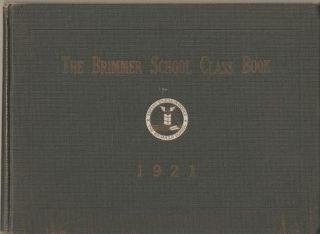 THE BRIMMER SCHOOL 1921 CLASS BOOK. Brimmer School