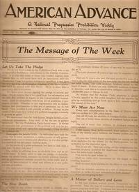 """AMERICAN ADVANCE"":; A National Progressive Prohibition Weekly, Vol. III, No. 28...Chicago, July..."