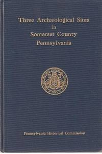 THREE ARCHAEOLOGICAL SITES IN SOMERSET COUNTY, PENNSYLVANIA. Mary Butler.