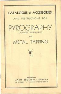 CATALOGUE OF ACCESSORIES AND INSTRUCTIONS FOR PYROGRAPHY (WOOD BURNING) AND METAL TAPPING. Marks...