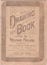 DRAWING BOOK FOR THE YOUNG FOLKS:; Compliments of the One-Price Cash House...the Leader of Low...