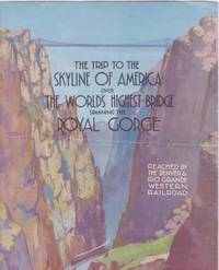 THE TRIP TO THE SKYLINE OF AMERICA OVER THE WORLD'S HIGHEST BRIDGE, SPANNING THE ROYAL GORGE. Colorado.