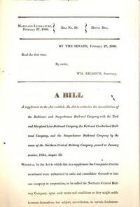 BILL #38: SUPPLEMENT TO AN ACT TO AUTHORIZE THE CONSOLIDATION OF SEVERAL RAILROAD COMPANIES,...