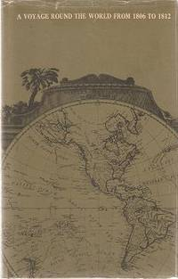 A VOYAGE ROUND THE WORLD FROM 1806 TO 1812:; Japan, Kamschatka, Aleutian Islands...state of the Sandwich Islands and Vocabulary. Archibald Campbell.