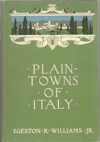 PLAIN-TOWNS OF ITALY:; The Cities of Old Venetia. Egerton R. Williams, Jr.