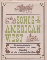SONGS OF THE AMERICAN WEST. Richard E. Lingenfelter.