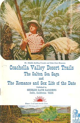 COACHELLA VALLEY DESERT TRAILS:; The Salton Sea Saga and The Romance and Sex Life of the Date. ...