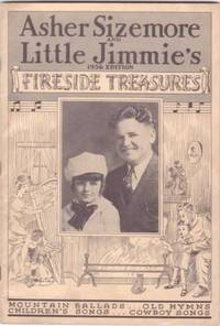 ASHER SIZEMORE AND LITTLE JIMMIE'S FIRESIDE TREASURES: Mountain Ballads, Children's Songs, Old...