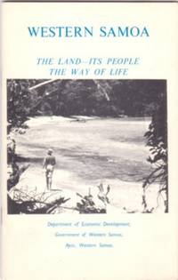 WESTERN SAMOA: THE LAND--ITS PEOPLE--THE WAY OF LIFE. Samoa
