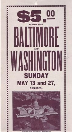 $5.00 ROUND TRIP, BALTIMORE AND WASHINGTON, SUNDAY, MAY 13 AND 27, 1928. Maryland, DC /...