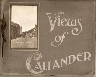 VIEWS OF CALLANDER:; Stirlingshire, United Kingdom. Callander England