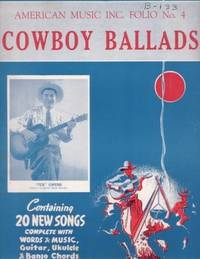 COWBOY BALLADS: Folio No. 4. publisher American Music.