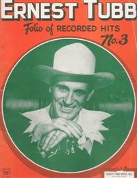 ERNEST TUBB: FOLIO OF RECORDED HITS, NO. 3. Ernest Tubb