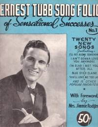 ERNEST TUBB SONG FOLIO OF SENSATIONAL SUCCESSES, No. 1. Ernest Tubb.