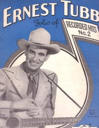 ERNEST TUBB FOLIO OF RECORDED HITS, No. 2. Ernest Tubb
