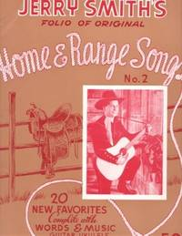 JERRY SMITH'S FOLIO OF ORIGINAL HOME & RANGE SONGS, No. 2. Jerry Smith