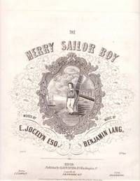 THE MERRY SAILOR BOY; Words by E. Jocelyn, Esq. Music by Benjamin Lang. Merry.. sheet music