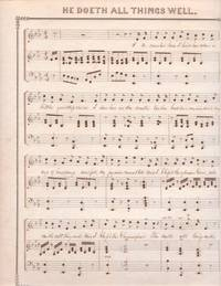 1840s: HE DOETH ALL THINGS WELL [handwritten version of the ballad by I.B. Woodbury, published...