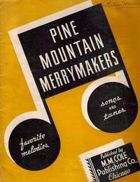 PINE MOUNTAIN MERRYMAKERS: Favorite Melodies, Songs and Tunes. Pine Mountain