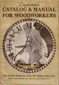CONSTANTINE'S CATALOG & MANUAL FOR WOODWORKERS. Albert Constantine