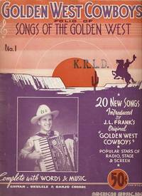 GOLDEN WEST COWBOYS' FOLIO OF SONGS OF THE GOLDEN WEST, No. 1. Pee Wee King